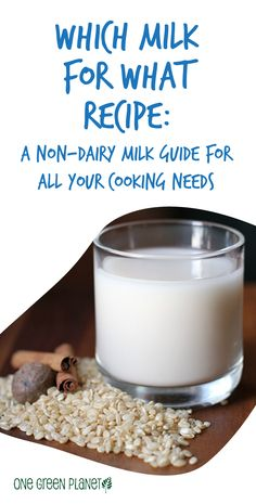 A Non-Dairy Milk Guide for All Your Cooking and Baking Needs.