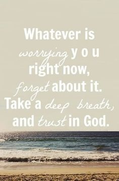 Help me to put my faith in Jesus.