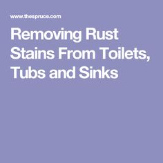 Removing Rust Stains From Toilets, Tubs and Sinks
