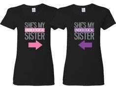 BFFs Matching T-shirts Unbiological Sisters by TeezCustomizer