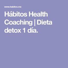 Hábitos Health Coaching | Dieta detox 1 día.