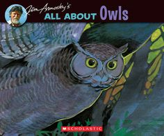 ALL ABOUT OWLS - Jim Arnosky - great introduction