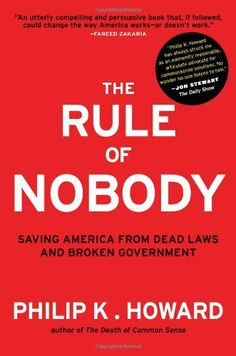 The Rule of Nobody: Saving America from Dead Laws and Broken Government by Philip K. Howard http://www.amazon.com/dp/0393082822/ref=cm_sw_r_pi_dp_rHYoub1YFH8KA
