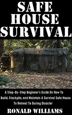 Safe House Survival: A Step-By-Step Beginner's Guide On How To Build, Stockpile, and Maintain A Survival Safe House To Retreat To During Disaster, http://www.amazon.com/gp/product/B071H3BT4J/ref=cm_sw_r_pi_eb_Vg.zzbBNKH1BC