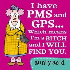 Hilarious quote for women: PMS plus GPS - you better watch out... For more great humor visit www.bestfunnyjokes4u.com/lol-best-funny-cartoon-joke-2/