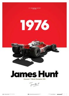 McLaren James Hunt Anniversary World Champion 1976 Limited Edition Poster James Hunt, Escuderias F1, Gp F1, Mclaren Formula 1, Formula 1 Car, Porsche, Japanese Grand Prix, Mclaren F1, Poster Series