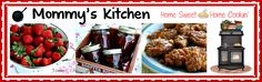 Mommy's Kitchen features country cooking, old fashioned classics, comfort food and family friendly recipes.