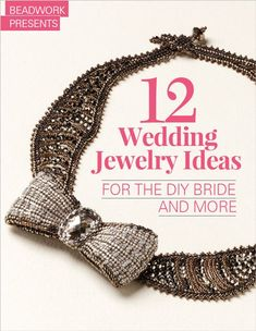 12 Wedding Jewelry Ideas for the DIY Bride and More eBook Beaded Wedding Jewelry, Handmade Wedding Jewellery, Bridal Jewelry, Beaded Jewellery, Beaded Necklace, Beaded Bracelets, Beading Techniques, Beaded Jewelry Patterns, Wedding Weekend