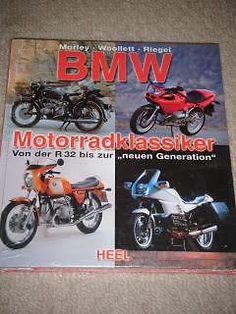 BMW MOTORRADKLASSIKER VON DER R32 BIS ZUR GENERATION MORLEY WOOLLETT RIEGEL HEEL