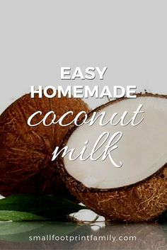 Make fresh coconut milk using dry, shredded coconut.