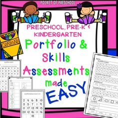 Portfolio:  Portfolio Assessment for Preschool, Pre-K, & Kindergarten will help you track and assess your students skills and keep student portfolios in an easy and manageable way!  This is it!  Just print, assess, track on their individual page, and file!