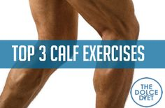 DOLCE LIFESTYLE: Top 3 Calf Exercises | The Dolce Diet