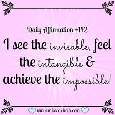 Daily Affirmation #142 I see the invisible, feel the intangible & achieve… http://www.loaspower.com/a-workshop-of-new-experience-and-knowledge/