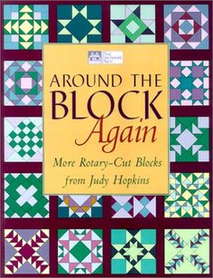 Around the Block Again: More Rotary-Cut Block from Judy H... http://www.amazon.com/dp/1564772659/ref=cm_sw_r_pi_dp_p5cgxb0CFNREH