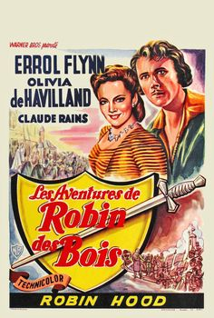 THE ADVENTURES OF ROBIN HOOD (1939) - Errol Flynn -OIivia DeHavilland - Claude Rains - Directed by Michael Curtiz - Warner Bros. - French Movie Poster.