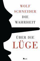 2012 KW 31 - Wolf Schneider: Die Wahrheit über die Lüge