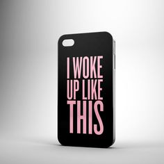 I Woke Up Like This - Bey all collections cases for phone - Im obsessed