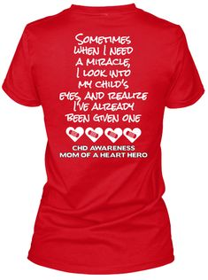 Discover Heart Hero Mom (Read Front Too) Miracle Women's T-Shirt, a custom product made just for you by Teespring. - Sometimes When I Need A Miracle, I Look Into My. Prayer For Baby, Chd Awareness, Congenital Heart Defect, Warrior Quotes, Heart For Kids, Unique Baby, Heart Disease, Wells, Gabriel
