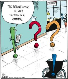 Comma: a punctuation mark. Coma: a state of unconsciousness.  Example:  Comma is in a coma.