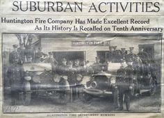 Members of the Huntington Fire Department back in 1928. The Huntington Fire Company was organized in 1919, and is the second oldest fire company in the city