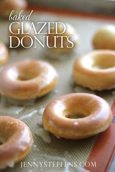BAKED! homemade donuts    Very easy and so delicious!  They only take about 20 minutes start to finish.    http://jennysteffens.blogspot.com/2013/01/baked-glazed-donuts-cinnamon-sugar.html