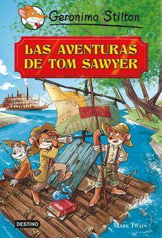 ABRIL-2016. Geronimo Stilton. Las aventuras de Tom Sawyer. Ficció (9-11 anys)