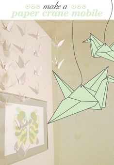 How to make your own paper crane mobile. My dad asked me to make one for him...two birthdays ago.