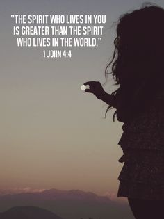 """""""You are of God, little children, and have overcome them, because He who is in you is greater than he who is in the world"""" (I John 4:4 NKJ)."""