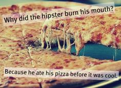 Why did the hipster burn his mouth??