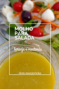 molho para salada com laranja e mostarda para variar a salada do dia a dia Cooking Sauces, Cooking Recipes, Healthy Recipes, Healthy Food, Brazillian Food, Orange Salad, Savoury Dishes, Salad Dressing, Natural