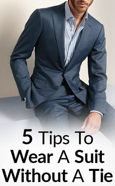Real Men Real Style •• 5 Tips To Wear A Suit Without A Tie
