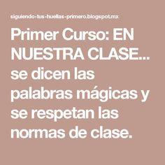 Primer Curso: EN NUESTRA CLASE... se dicen las palabras mágicas y se respetan las normas de clase.