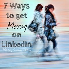 7 Ways to Get Moving on LinkedIn - for Military Spouses Military Spouse Jobs, Military Life, Professional Networking, Get Moving, Moving Tips, Leadership Tips, Free Advertising, Free Ads, The More You Know