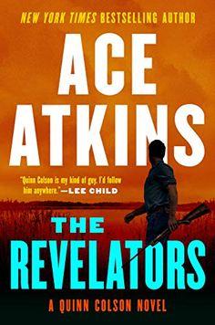 The Revelators (A Quinn Colson Novel Book 10) - Kindle edition by Atkins, Ace. Literature & Fiction Kindle eBooks @ Amazon.com.
