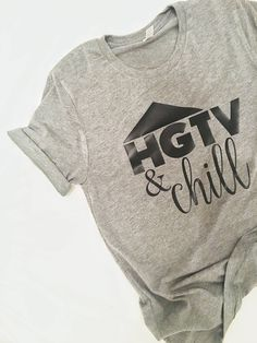 Hgtv & Chill Tee. Farmhouse Tshirt. Joanna Gaines Tshirt. Fixer upper Tshirt. Hgtv. Property Brothers. Chip and Joanna Gaines. Shiplap tee by thesimpledesignshop on Etsy https://www.etsy.com/listing/525697067/hgtv-chill-tee-farmhouse-tshirt-joanna