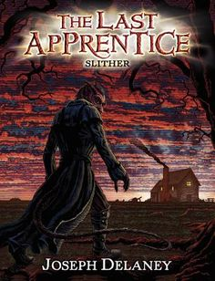 The Last Apprentice: Slither by Joseph Delaney