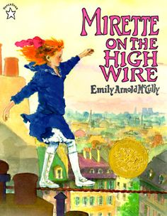"""Mirette and Bellini - In this Caldecott Medal-winning story, a young girl convinces a retired high-wire artist to teach her his trade — and in turn teaches him to overcome his own fear. """"An exuberant and uplifting picture book."""" — New York Times Best Children Books, Childrens Books, Books To Read, My Books, American Library Association, Five In A Row, Children's Picture Books, Children's Literature, Bellini"""