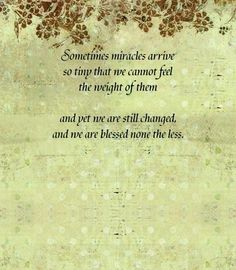 Miscarriage Poems - Tiny Miracles. My miscarriage def. Affected me in a way I can't desribe with words !!