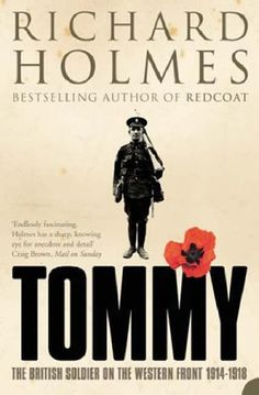 Tommy: The British Soldier on the Western Front by Richard Holmes, http://www.amazon.co.uk/dp/0007137524/ref=cm_sw_r_pi_dp_DNO1rb1PKB1HK