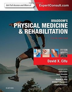 Braddom's Physical Medicine and Rehabilitation, 5e #book #health http://www.healthbooksshop.com/braddoms-physical-medicine-and-rehabilitation-5e/ Braddom's Physical Medicine and Rehabilitation, 5e  The most-trusted resource for physiatry knowledge and techniques,   Braddom's Physical Medicine and Rehabilitation   remains an essential guide for the entire rehabilitation team. With proven science and comprehensive guidance, this medical reference book addresses a range of topics to off..