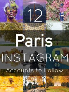 12 of the Most Inspiring Paris Instagram Accounts to Follow