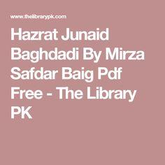 Hazrat Junaid Baghdadi By Mirza Safdar Baig Pdf Free - The Library PK