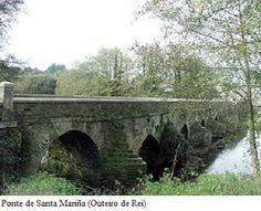 Puente de Santa Mariña sobre el río Miño en Otero de Rey