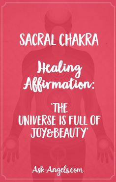 Sacral Chakra Healing Affirmation: 'The universe is full of joy and beauty'