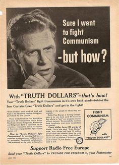 "Radio Free Europe started broadcasting in 1950, so this is during cold war. People were asked to donate ""truth dollars"" to fight communism, a little bit like they're sending ""freedom fighters"" now (like Georges Carlin said: if fire fighters are fighting fire, then what do freedom fighters fight?)"