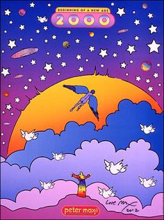 Beginning of a New Age : - Official Peter Max Site! Gallery Shows, Poster Shop & More! -
