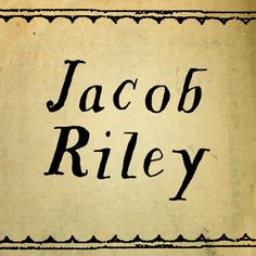 Jacob Riley Font - Magpie Paper Works