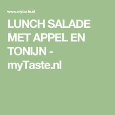 LUNCH SALADE MET APPEL EN TONIJN - myTaste.nl