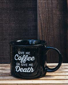 Give Me Coffee or Give Me Death Campfire Mug - Black