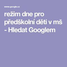 režim dne pro předškolní děti v mš - Hledat Googlem